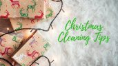 Christmas cleaning tips that will make prepping for the holidays less hassle.